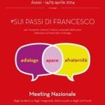 """""""Pace, fraternità, dialogo"""". Meeting Nazionale delle scuole italiane 14-15 aprile 2014 """"Sui passi di Francesco"""""""