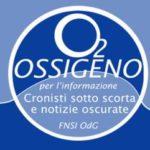 """""""Ossigeno per l'informazione"""". Osservatorio sui giornalisti minacciati e le notizie oscurate in Italia"""