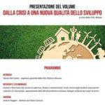 """Presentazione del Volume """"Dalla Crisi a una nuova qualità dello sviluppo"""""""
