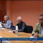 L'impegno umanitario di due missionari molisani